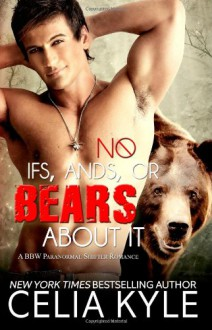 No Ifs, Ands, or Bears About It: Paranormal BBW Romance (Grayslake) (Volume 1) - Celia Kyle