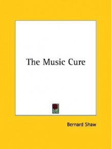 The Music Cure - George Bernard Shaw