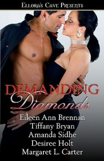 Demanding Diamonds - Eileen Ann Brennan, Tiffany Bryan, Amanda Sidhe, Desiree Holt, Margaret L. Carter