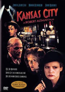 Kansas City - Robert Altman, Jennifer Leigh, Miranda Richardson