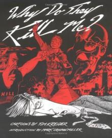 Why Do They Kill Me? - Tim Kreider