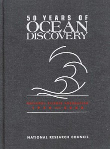 50 Years of Ocean Discovery: National Science Foundation 1950-2000 - National Research Council