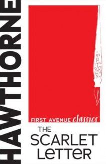 The Scarlet Letter (First Avenue Classics) - Nathaniel Hawthorne, Mary Foote