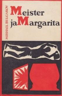 Meister ja Margarita - Mikhail Bulgakov, Jüri Ojamaa, Maiga Varik, Konstantin Simonov, Константин Симонов