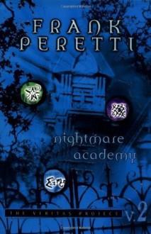 Nightmare Academy (The Veritas Project) - Frank Peretti