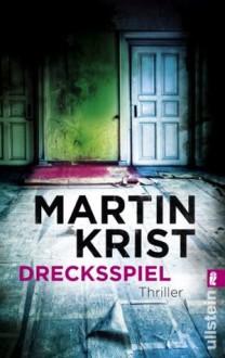 Drecksspiel: Thriller (German Edition) - Martin Krist