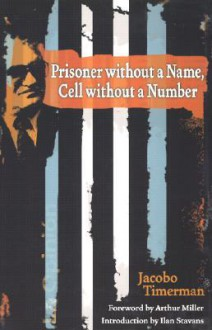 Prisoner without a Name, Cell without a Number - Jacobo Timerman, Ilan Stavans, Toby Talbot, Arthur Miller