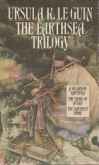 The Earthsea Trilogy: A Wizard of Earthsea/The Tombs of Autan/The Farthest Shore - Ursula K. Le Guin