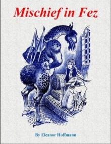 Mischief in Fez - Eleanor Hoffmann, Fritz Eichenberg