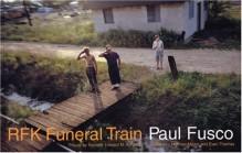 RFK Funeral Train - Paul Fusco