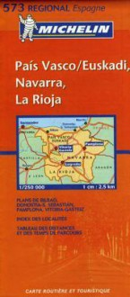 Pais Vasco/Euskadi, Navarra, La Rioja, Vol. 573 - Michelin Travel Publications
