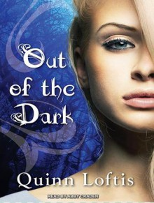 Out of the Dark - Quinn Loftis, Abby Craden