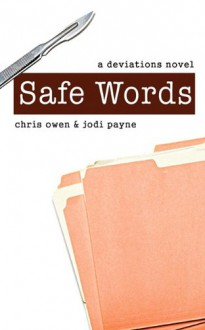 Safe Words: A Deviations Novel - Jodi Payne;Chris Owen