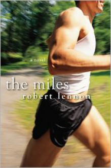 The Miles - Robert Lennon