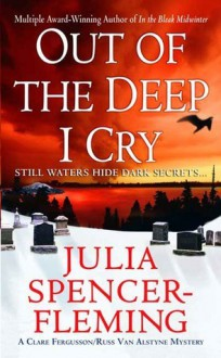 Out of the Deep I Cry (Rev. Clare Fergusson Mystery, #3) - Julia Spencer-Fleming