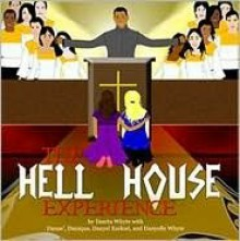 The Hell House Experience - Danita Evangeline Whyte