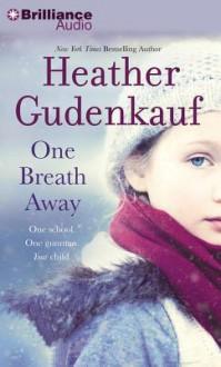 One Breath Away - Heather Gudenkauf, Susan Ericksen