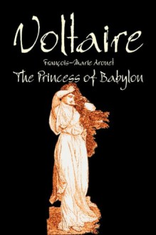 The Princess of Babylon - Voltaire;François-Marie Arouet