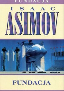 Fundacja - Isaac Asimov