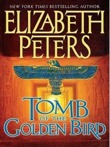 Tomb of the Golden Bird - Elizabeth Peters