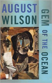 Gem of the Ocean - August Wilson