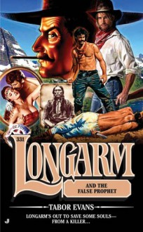 Longarm and the False Prophet - Tabor Evans