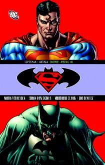 Superman/Batman, Vol. 5: The Enemies Among Us - Mark Verheiden, Ethan Van Sciver, Matthew Clark, Joe Benitez