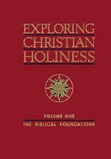 Exploring Christian Holiness, 3 Volume Set: 3 Volume Set - Purkiser Bassett, Richard Taylor, Paul Bassett, Purkiser Bassett