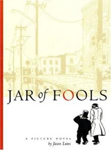 Jar of Fools - Jason Lutes