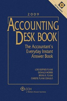 Accounting Desk Book: The Accountant's Everyday Instant Answer Book [With CDROM] - Lois Ruffner Plank, Donald Morris, Bryan R. Plank