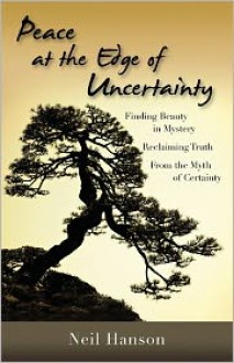Peace at the Edge of Uncertainty - Neil Hanson