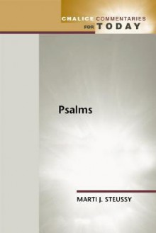 Psalms (Chalice Commentaries for Today) - Marti J. Steussy