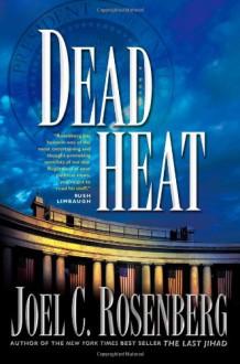 Dead Heat - Joel C. Rosenberg