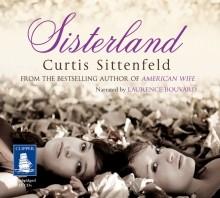 Sisterland - Curtis Sittenfeld, Laurence Bouvard