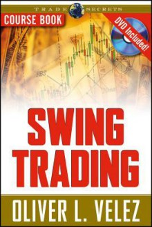 Swing Trading with Oliver Velez Course Book with DVD - Oliver Velez