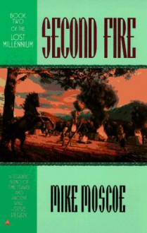 Second Fire - Mike Moscoe, Mike Shepherd