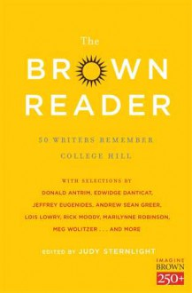 The Brown Reader: 50 Writers Remember College Hill - Jeffrey Eugenides