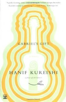 Gabriel's Gift - Hanif Kureishi