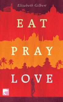 Eat, Pray, Love (German Edition) - Elizabeth Gilbert, Maria Mill