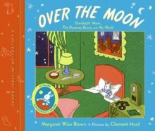 Goodnight Moon Classic Library: Contains Goodnight Moon, The Runaway Bunny, and My World - Margaret Wise Brown, Clement Hurd
