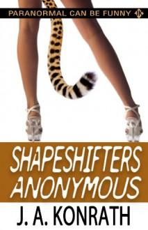 Shapeshifters Anonymous - J.A. Konrath