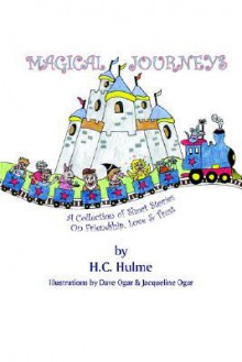 Magical Journeys: A Collection of Short Stories on Friendship, Love and Trust - H. Hulme