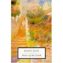 Fruits of the Earth - André Gide