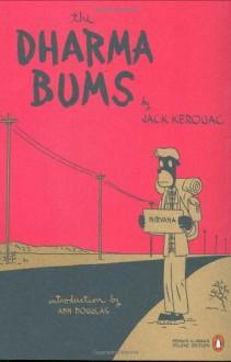 The Dharma Bums - Jack Kerouac, Ann Douglas
