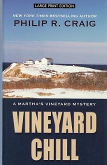 Vineyard Chill (Martha's Vineyard Mystery #19) - Philip R. Craig