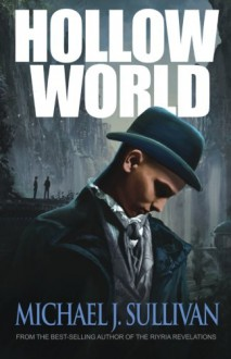 Hollow World - Michael J. Sullivan