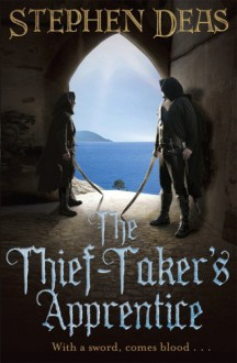The Thief-Taker's Apprentice (Thief-Taker Series) - Stephen Deas