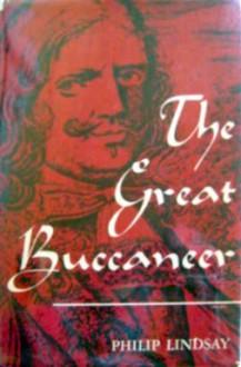 The Great Buccaneer - Philip Lindsay