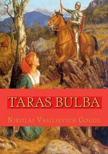 Taras Bulba: And 5 Other Stories - Nikolai Gogol