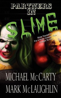 Partners in Slime - Mike McCarty, Mark McLaughlin